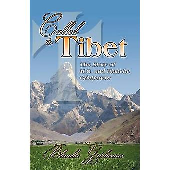 Called to Tibet by Griebenow & Blanche