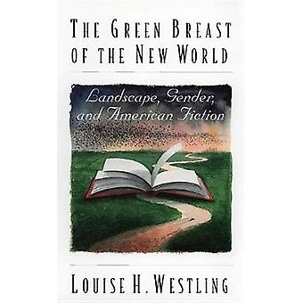 The Green Breast of the New World by Westling & Louise