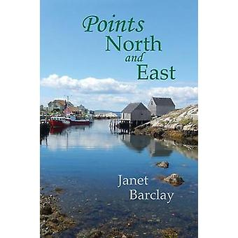 Points North and East by Barclay & Janet M