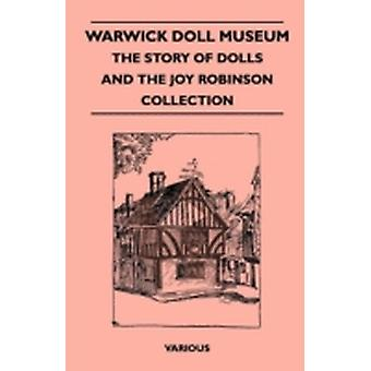 Warwick Doll Museum  The Story of Dolls and the Joy  Collection by Various