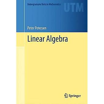 Linear Algebra by Peter Petersen