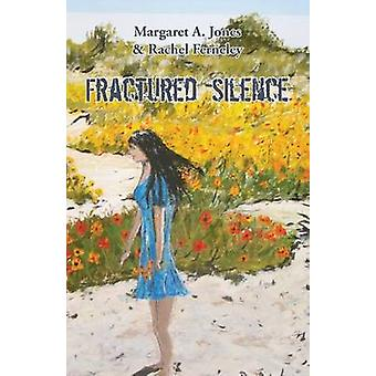Fractured Silence by Jones & Margaret A.