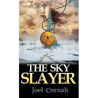 The Sky Slayer by Cornah & Joel