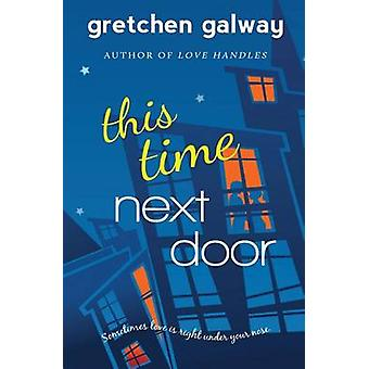 This Time Next Door by Galway & Gretchen