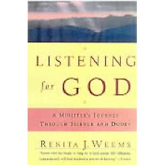 Listening for God A Ministers Journey Through Silence and Doubt by Weems & Renita