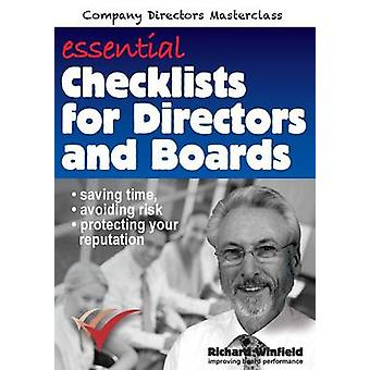 Essential Checklists for Directors and Boards Helping you save time avoid risk and protect your reputation by Winfield & Richard