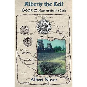 Alberix the Celt Book 2 Hear Again the Lark by Noyer & Albert