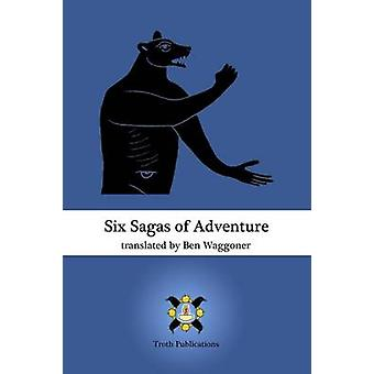 Six Sagas of Adventure by Waggoner & Ben