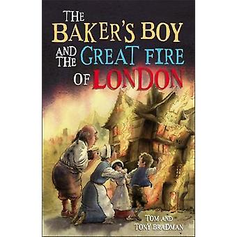 Short Histories The Bakers Boy and the Great Fire of Londo by Tom Bradman