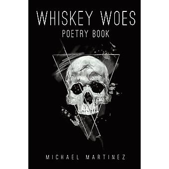 Whiskey Woes by Michael Martinez