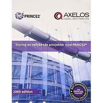 Styring Av Vellykkede Prosjekter Med PRINCE2 (2009th edition) by Offi