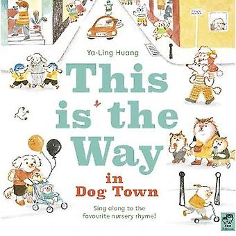 This is the Way in Dogtown by Jade Huang - 9780711247215 Book