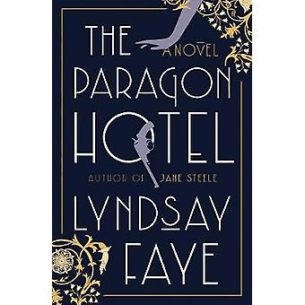 The Paragon Hotel by Lyndsay Faye - 9780735210752 Book