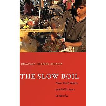 The Slow Boil - Street Food - Rights and Public Space in Mumbai by Jon