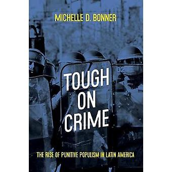 Tough on Crime - The Rise of Punitive Populism in Latin America by Mic