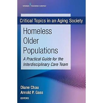 Homeless Older Populations - A Practical Guide for the Interdisciplina