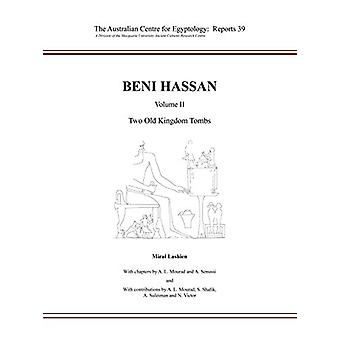 Beni Hassan Volume II - Two Old Kingdom Tombs by Miral Lashien - 97808