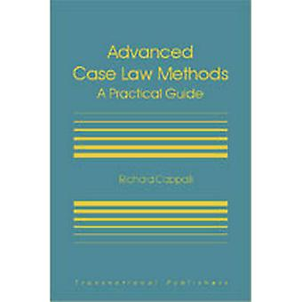 Advanced Case Law Methods - a Practical Course by Richard B. Cappalli