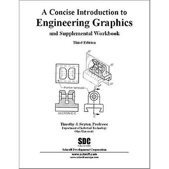 A Concise Introduction to Engineering Graphics by Timothy J. Sexton -