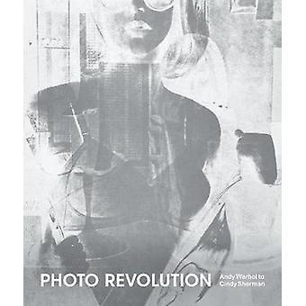 Photo Revolution - Andy Warhol naar Cindy Sherman door Nancy Kathryn Burns
