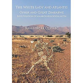 The White Lady and Atlantis - Ophir and Great Zimbabwe - Investigation