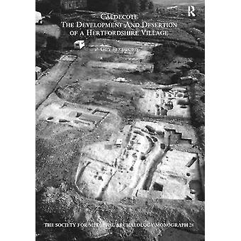 Caldecote - The Development and Desertion of a Hertfordshire Village b