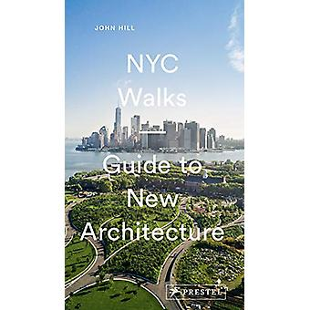 NYC Walks - Guide to New Architecture by John Hill - 9783791384900 Book