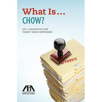 What Is . . . Chow? by American Bar Association - 9781641052054 Book