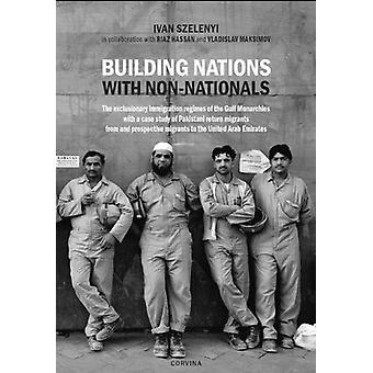 Building Nations with Non-nationals - The exclusionary immigration reg