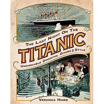 The Last Night on the Titanic - Unsinkable Drinking - Dining - and Sty