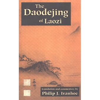 The Daodejing of Laozi by Laozi & Translated by Philip J Ivanhoe