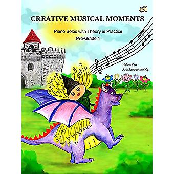 Creative Musical Moments with Theory In Practice Pre-Grade 1 by Helen