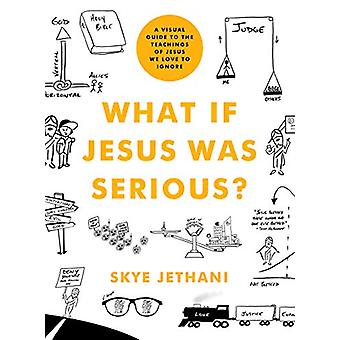 What If Jesus Was Serious? by Skye Jethani - 9780802419750 Book