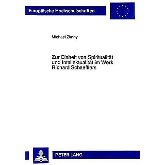 Zur Einheit Von Spiritualitaet Und Intellektualitaet Im Werk Richard