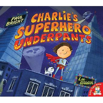 Charlie's Superhero Underpants van Paul Bright - 9781845069803 Boek