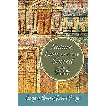 Nature - Law - and the Sacred - Essays in Honor of Ronna Burger by Eva