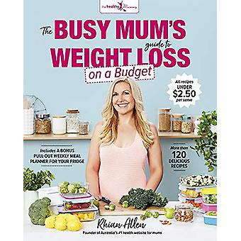 The Busy Mum's Guide to Weight Loss on a Budget van Rhian Allen - 9781