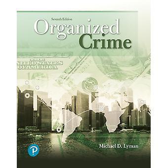 Organized Crime by Michael D Lyman & Gary W Potter