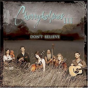 Cherryholmes - Cherryholmes III-Don't Believe [CD] USA import