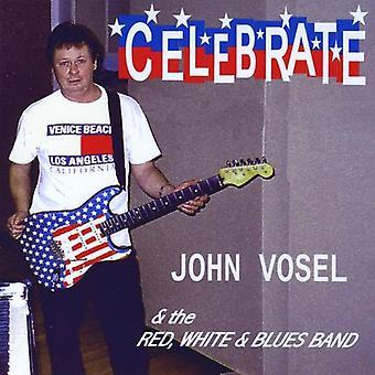 John Vosel & the Red White & Blues Band - Celebrate [CD] USA import