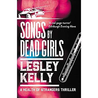 Songs by Dead Girls by Lesley Kelly - 9781912240821 Book