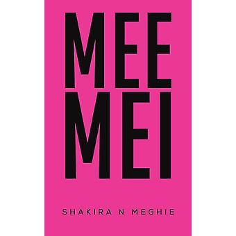 Mee Mei by Shakira N Meghie