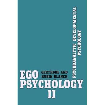 Ego Psychology II - Psychoanalytic Developmental Psychology by Gertrud
