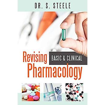 Revising Basic and Clinical Pharmacology by Dr S Steele - 97809566443