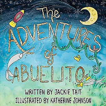 The Adventures of Abuelito by Jackie Tait - 9780997861297 Book