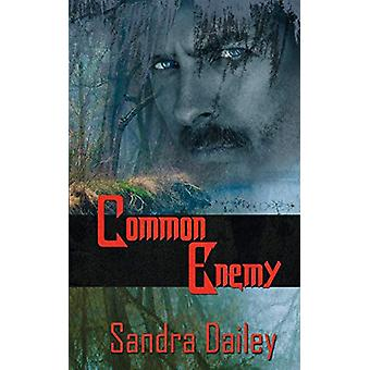 Common Enemy by Sandra Dailey - 9781628303278 Book