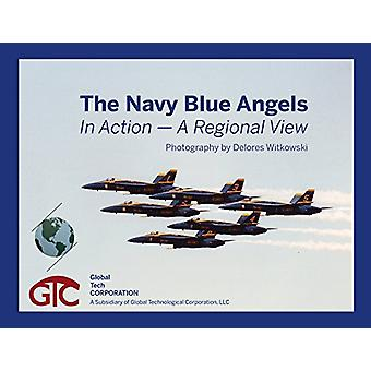 The Navy Blue Angels - In Action - A Regional View by Delores Witkowsk
