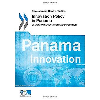 Innovation Policy in Panama - Design - Implementation and Evaluation b