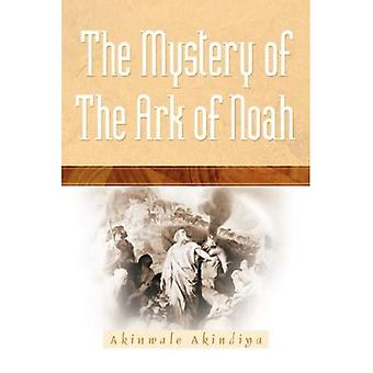The Mystery of the Ark of Noah