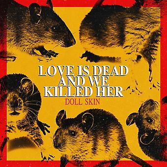 Doll Skin - Love Is Dead And We Killed Her [Vinyl] USA import